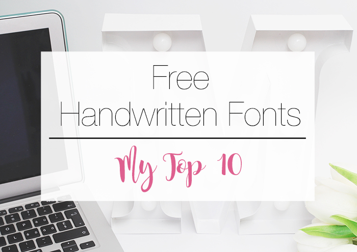 Free Handwritten Fonts: My Top 10