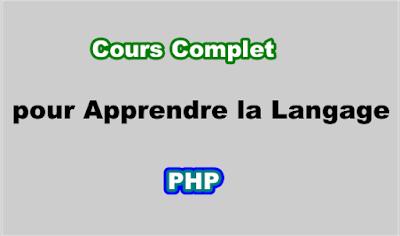 Cours Complet pour Apprendre la Langage PHP.