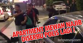 Thumbnail image for Apartment Mewah Najib Diserbu Polis Lagi!