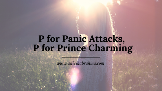 P is for Panic Attacks & Prince Charming