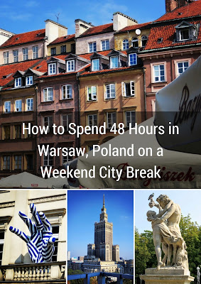 How to Spend 48 Hours in Warsaw, Poland on a Summer Weekend City Break