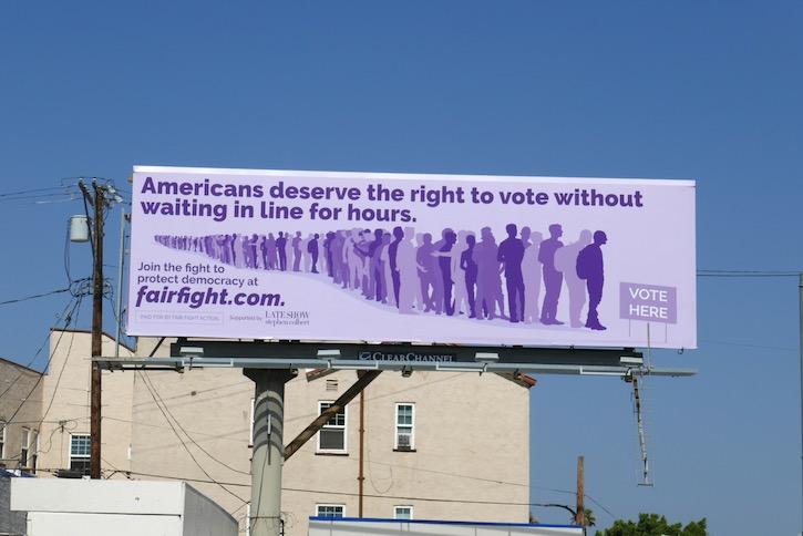 Vote Fair fight Late Show Stephen Colbert billboard
