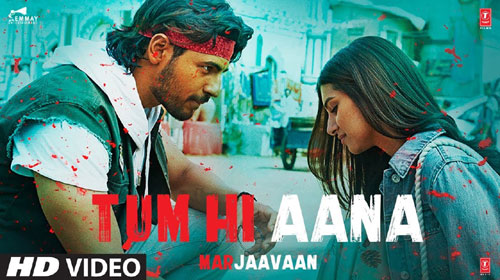Marjaavaan - Tum Hi Aana Song Lyric Mp3 Audio download