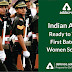 Indian Army ready to train First batch of Women Soldiers
