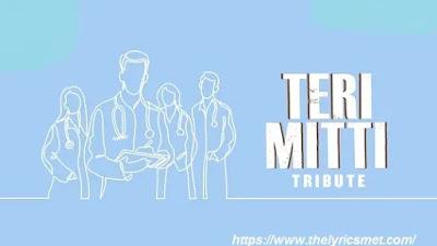 Teri Mitti - Tribute song Lyrics | Akshay Kumar | B Praak | Arko | Manoj Muntashir | Kesari