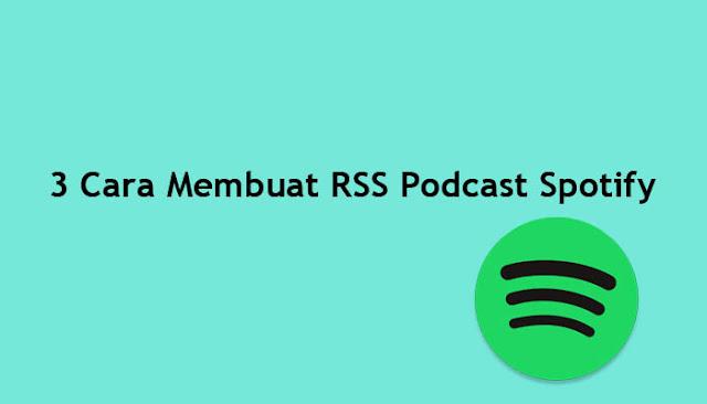 Cara Membuat RSS Podcast Spotify
