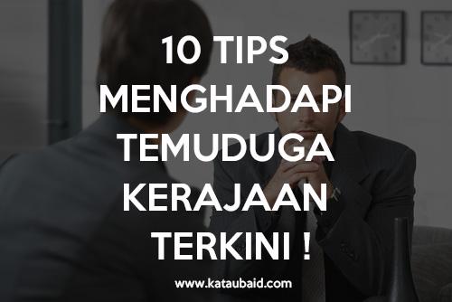 10 TIPS MENGHADAPI TEMUDUGA KERAJAAN TERKINI !