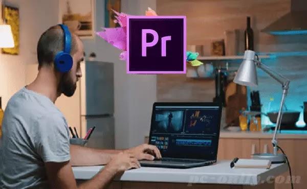 تحميل برنامج Adobe Premiere Pro CC 2021 للكمبيوتر مجانًا أحدث أصدار