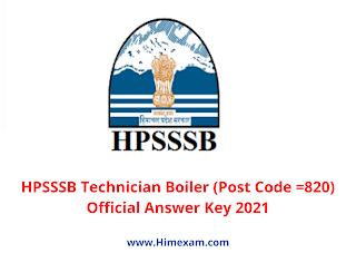 HPSSSB Technician Boiler (Post Code =820) Official Answer Key 2021