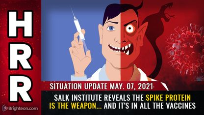 Situation Update, May 7th, 2021 - Salk Institute Reveals The Spike Protein IS The Weapon & It's In All The Vaccines! - Mike Adams Must Video
