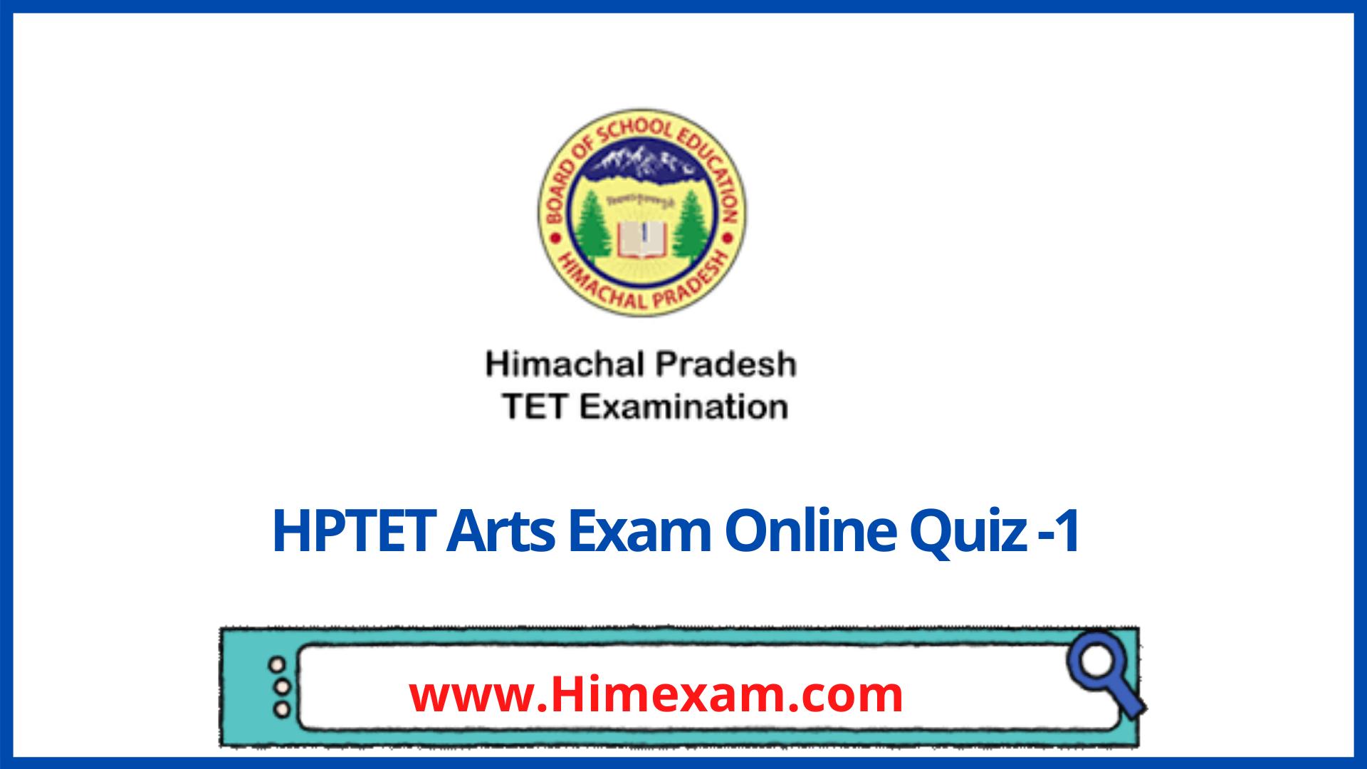 HPTET Arts Exam Online Quiz -1