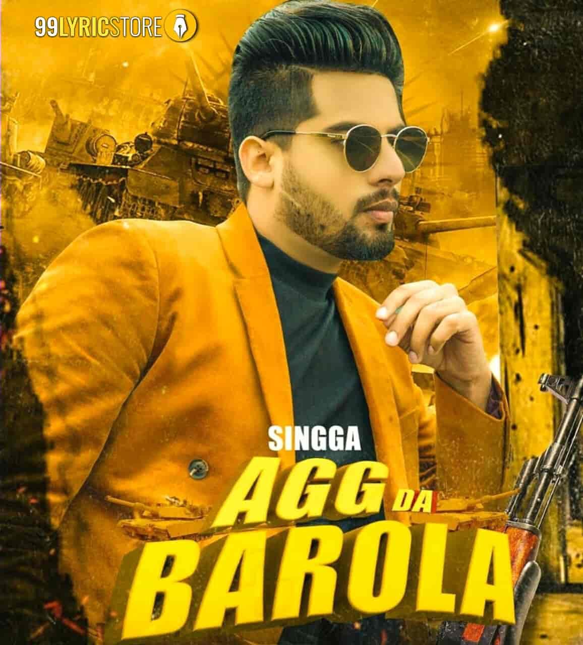 Agg Da Barola Punjabi Song Lyrics Images By Singga