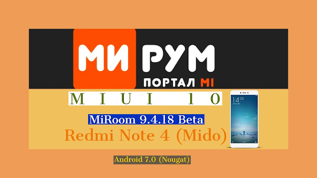 MIUI 10 MiRoom 9 4 18 Beta Android 7 0 ROM | Redmi Note 4 (Mido) {Video}