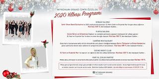 Wyndham Grand İzmir Özdilek 2020 Yılbaşı Programı Menüsü ve fiyatları
