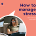 Great Tips to Handle Stress