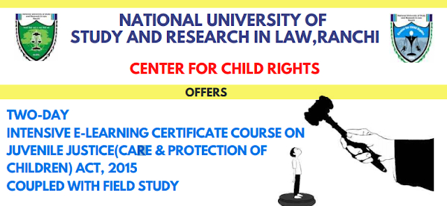 [Online] Two-Day Intensive E-Learning Certificate Course on Juvenile Justice (Care & Protection of Children) Act, 2015 Coupled With Field Study [Register by 15 August 2020]