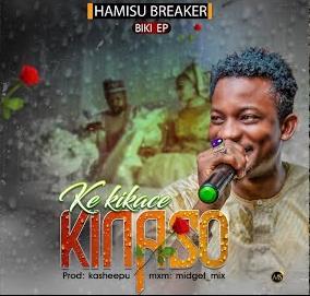 MP3 Ke kikace kina so By Hamisu Breaker - Music AudioMP3 Ke kikace kina so By Hamisu Breaker - Music Audio