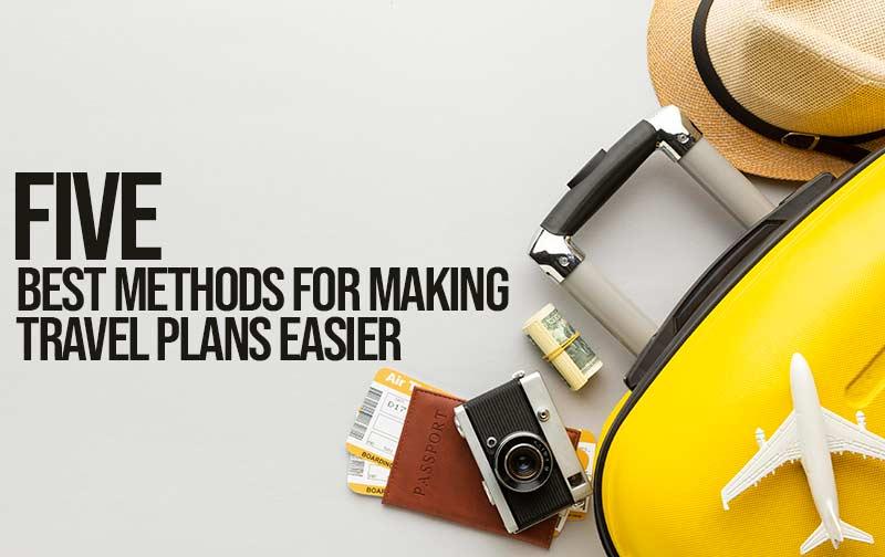 Methods For Making Travel Plans Easier
