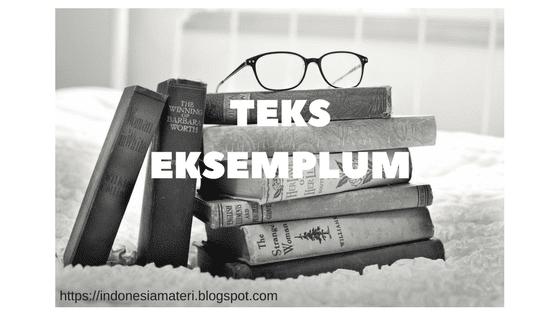 Teks Eksemplum: Pengertian, Ciri, Jenis, Strukur dan Contoh Lengkap
