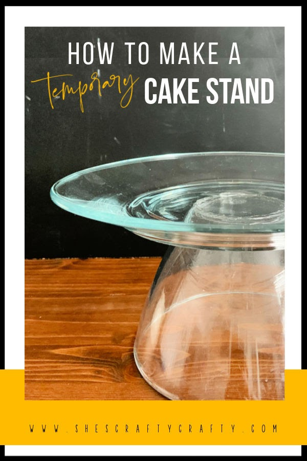 How to make a temporary Cake Stand with glass dishes