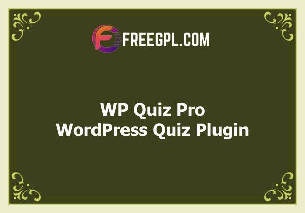 WP Quiz Pro - The Best WordPress Quiz Plugin Nulled Download Free