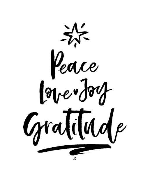 LBG©2019 MDBN- Free Printable, Peace, Love, Joy, Gratitude, LostBumblebee, Lostbumblebee Blog, Free for personal use, Free Printable, Printable, Print, Black and white, Home Decor, Christmas, Truth
