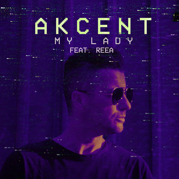Akcent – My Lady (feat. Reea) – Single [iTunes Plus AAC M4A]