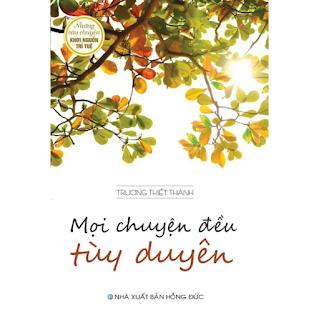 Sách - Mọi Chuyện Đều Tùy Duyên - Những Câu Chuyện Khơi Nguồn Trí Tuệ ebook PDF-EPUB-AWZ3-PRC-MOBI