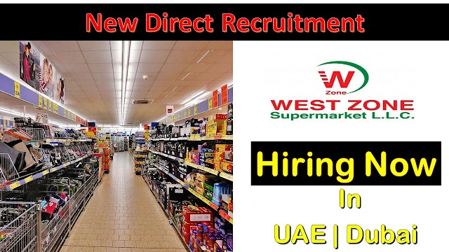 West Zone Supermarket Jobs In UAE – 2020