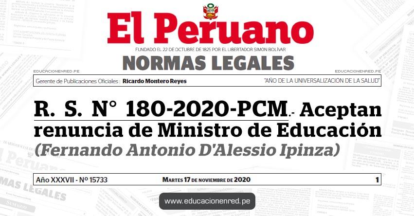 R. S. N° 180-2020-PCM.- Aceptan renuncia de Ministro de Educación (Fernando Antonio D'Alessio Ipinza)