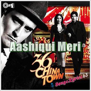 Aashiqui Meri Song Lyrics 36 China Town [2006]