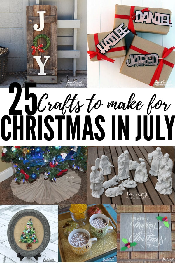 25 Crafts to make for Christmas in July! Make Christmas themed crafts, cards and gifts now so you are ready for the holidays without the stress. Trust me, your future self will thank you!