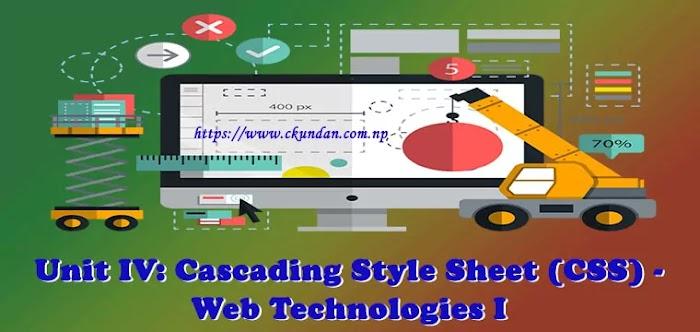 Unit IV: Cascading Style Sheet (CSS) - Web Technologies I