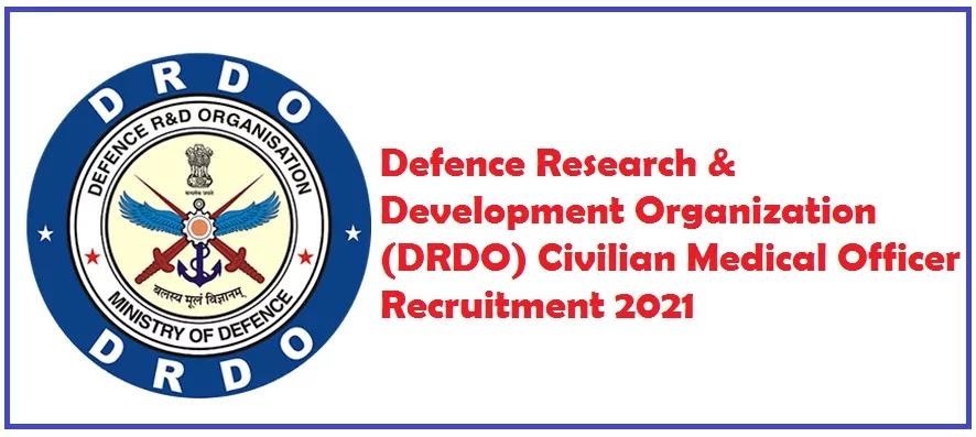 Defence Research & Development Organization (DRDO) Civilian Medical Officer Recruitment 2021