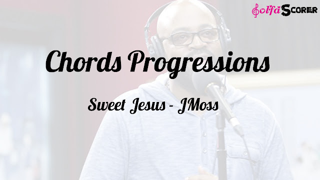 Chords Progressions And Lyrics: Sweet Jesus By JMoss