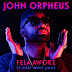 "John Orpheus Drops New Track ""Fela Awoke (I Will Miss You)"" - @John_Orpheus"