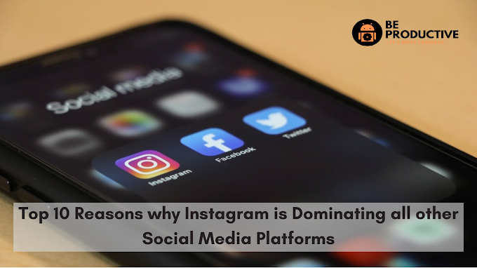 Top 10 Reasons Why Instagram is dominating all other social media platforms
