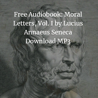 Moral Letters, Vol. I by Lucius Annaeus Seneca Download MP3