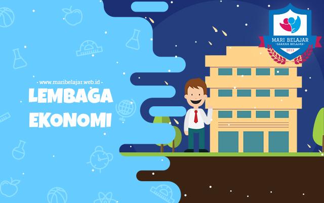 Mari Belajar - Lembaga Ekonomi