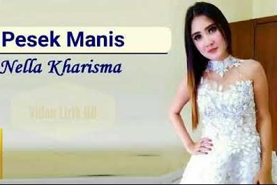 Lirik Lagu Pesek Manis Nella Kharisma Asli dan Lengkap Free Lyrics Song
