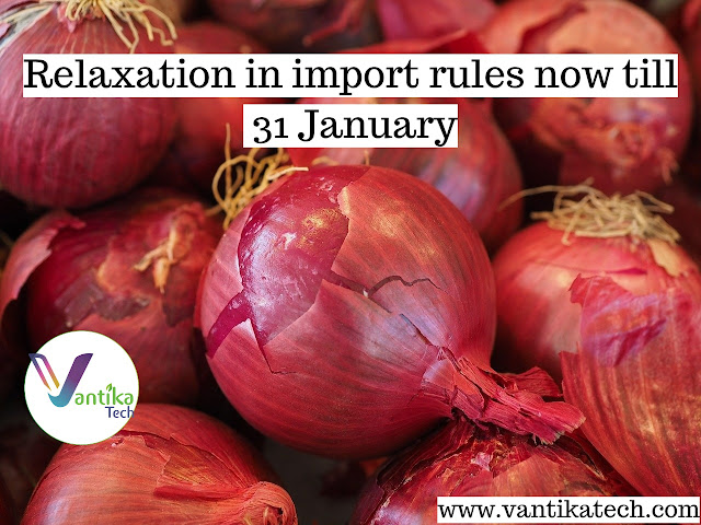 Relaxation in import rules now till 31 January