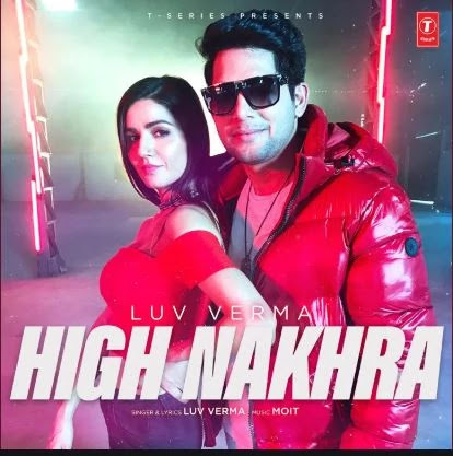 High Nakhra Mp3 & Lyrics Luv Verma - Moit - Sandy Goswami - Latest Punjabi Songs 2020, Mp3 Downoad,   Presenting latest punjabi song High Nakhra sung and written by Luv Verma. The music of new punjabi song is given by Moit. Enjoy and stay connected with us !!   Song: High Nakhra  Singer: Luv Verma  Music: Moit  Lyrics: Luv Verma  Video: Sandy Goswami  Music Label: T-Series              High Nakhra - Luv Verma - Moit - Sandy Goswami - Lyrics     Hi Kudiya Delhi Seher Di Aa  Ek Style Wakhra   Duja High Nakhra    Ek Style Wakhra   Duja High Nakhra  Tija Akhade Isharo Ne Maar Diya    Hi Kudiya Delhi Seher Di Aa    Hi Kudiya Delhi Seher Di Aa  Ek Style Wakhra   Duja High Nakhra    Ek Style Wakhra  Duja High Nakhra  Tija Akhade Isharo Ne Maar Diya    Hi Kudiya Delhi Seher Di Aa