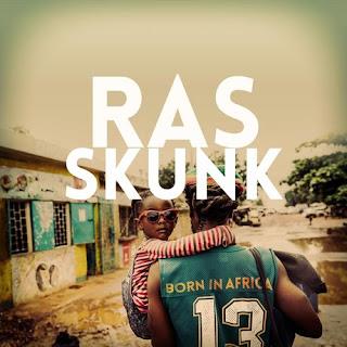Ras Skunk - Born In Africa (Album)