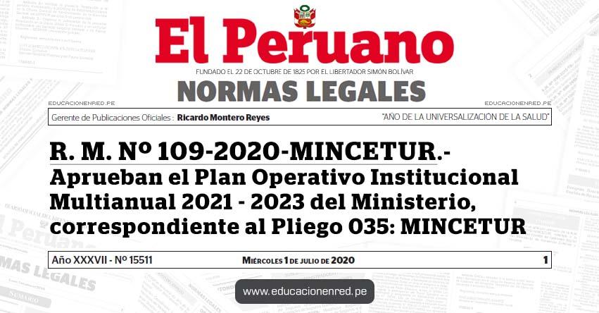 R. M. Nº 109-2020-MINCETUR.- Aprueban el Plan Operativo Institucional Multianual 2021 - 2023 del Ministerio, correspondiente al Pliego 035: MINCETUR
