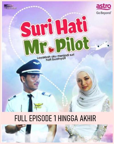 Tonton Drama Suri Hati Mr Pilot Full Episode 1 Hingga Akhir