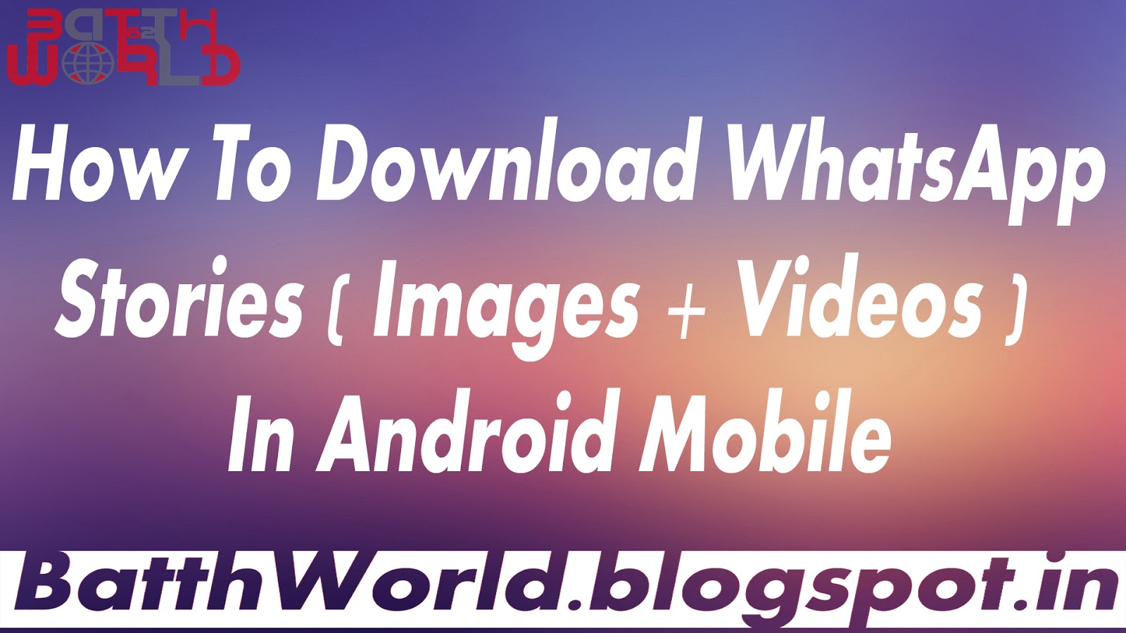 Download Whatsapp Status Stories Images Videos In