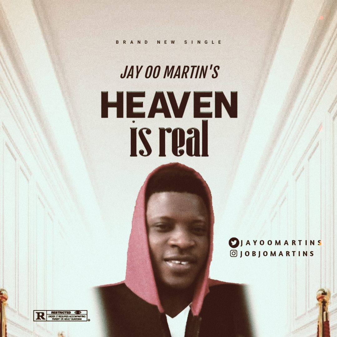 [Music] Jay oo martins - Heaven is real #Arewapublisize