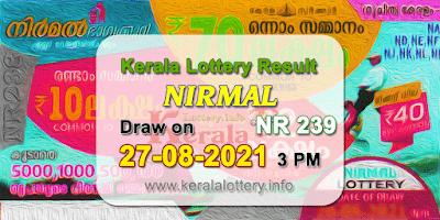 kerala-lottery-results-today-27-08-2021-nirmal-nr-239-result-keralalottery.info