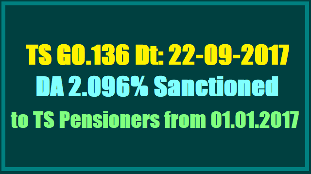 TS GO.136 DA 2.096% Sanctioned to TS Pensioners from 01.01.2017