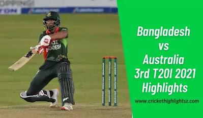 Bangladesh vs Australia 3rd T20I 2021